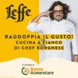 """di Michelina Monzo Leffe – storico marchio AB InBev – ha dato vita il 25 aprile all'iniziativa di successo """"Raddoppia il gusto! Cucina a fianco di Chef Borghese"""", in cui […]"""